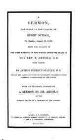 A Sermon, Preached in the Chapel of Rugby School, on Sunday, Aug. 14, 1842: Being the Occassion of the First Meeting of the School After the Death of the Rev. T. Arnold, Head Master