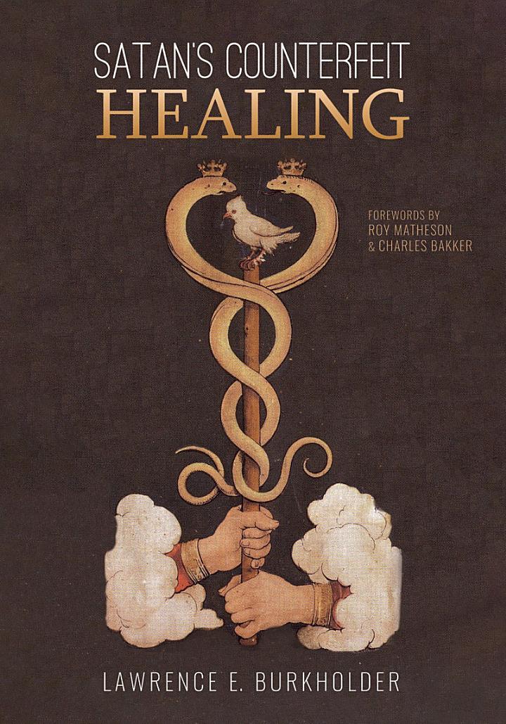 Satan's Counterfeit Healing