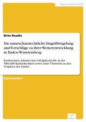 Die naturschutzrechtliche Eingriffsregelung und Vorschläge zu ihrer Weiterentwicklung in Baden-Württemberg: Konkretisiert anhand einer Erfolgskontrolle an der NBS/ABS Karlsruhe-Basel sowie einer Übersicht zu den Vorgaben der Länder