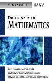 MCGRAW-HILL DICTIONARY OF MATHEMATICS, 2/E: Edition 2