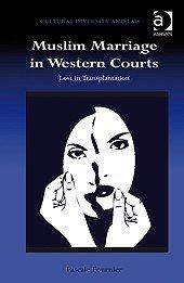 Muslim Marriage in Western Courts: Lost in Transplantation