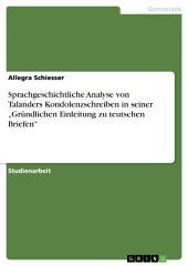 """Sprachgeschichtliche Analyse von Talanders Kondolenzschreiben in seiner """"Gründlichen Einleitung zu teutschen Briefen"""""""