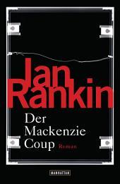 Der Mackenzie Coup: Roman