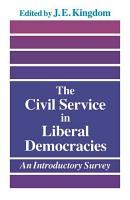 The Civil Service in Liberal Democracies PDF