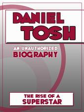 Daniel Tosh: An Unauthorized Biography