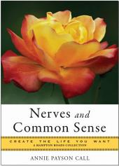 Nerves and Common Sense: Create the Life You Want, A Hampton Roads Collection
