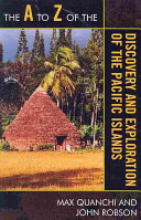 The A to Z of the Discovery and Exploration of the Pacific Islands PDF