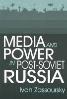 Media and Power in Post Soviet Russia PDF