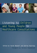 Listening to Children and Young People in Healthcare Consultations