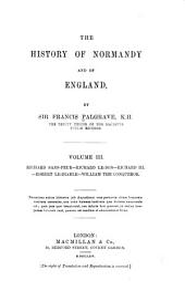 The History of Normandy and of England: Richard-Sans-Peur. Richard Le-Bon. Richard III. Robert Le-Diable. William the Conqueror. 1864