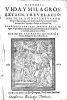 Historia  vida  y milagros  extasis  y reuelaciones de la bienauenturada virgen Santa Iuana de la Cruz  etc  MS  notes PDF