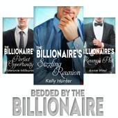 Bedded by the Billionaire: The Billionaire's Perfect Opportunity\The Billionaire's Revenge Plot\The Billionaire's Sizzling Reunion