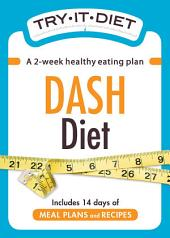Try-It Diet - DASH Diet: A two-week healthy eating plan