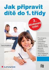 Jak připravit dítě do 1. třídy: 3., aktualizované vydání
