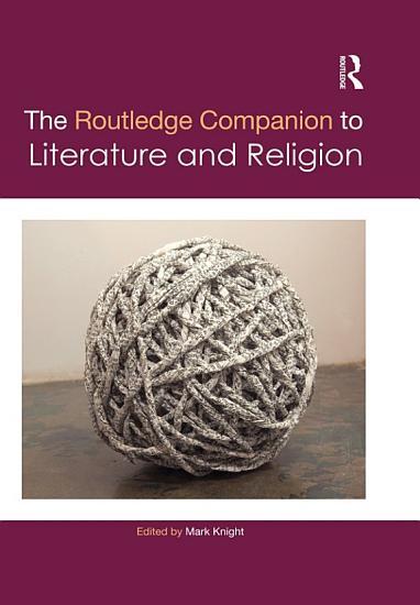 The Routledge Companion to Literature and Religion PDF