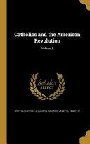 CATHOLICS & THE AMER REVOLUTIO