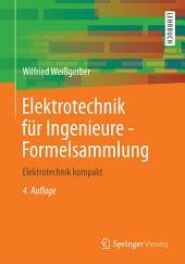 Elektrotechnik für Ingenieure - Formelsammlung: Elektrotechnik kompakt, Ausgabe 4