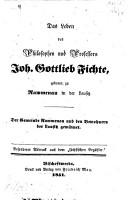 Das Leben des Philosophen u  Professors Joh  Gottl  Fichte  geboren zu Rammenau in der Lausitz PDF