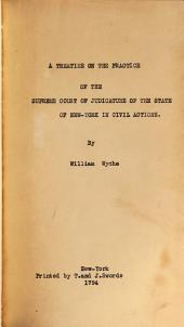 A treatise on the practice of the Supreme Court of judicature of the State of New-York in civil actions
