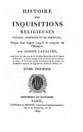 Histoire des inquisitions religieuses d'Italie, d'Espagne et de Portugal depuis leur origine jusqu'à la conquête de l'Espagne: Volume1