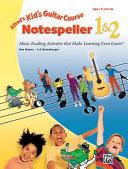 Kid's Guitar Course Notespeller 1 & 2