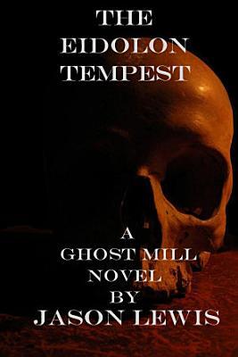 The Eidolon Tempest