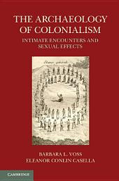The Archaeology of Colonialism: Intimate Encounters and Sexual Effects