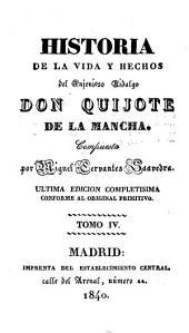 Historia de la vida y hechos del ingenioso hidalgo Don Quijote de la Mancha: Volumen 4