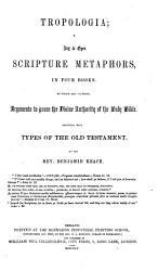 Tropologia A Key To Open Scripture Metaphors Etc Book PDF