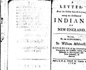 A Letter, about the Present State of Christianity Among the Christianized Indians of New-England: Written to the Honourable Sir William Ashhurst
