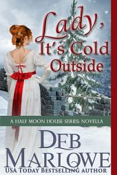 Lady, It's Cold Outside: A Half Moon House Series Novella