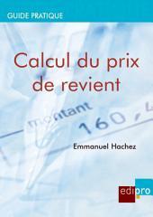 Calcul du prix de revient: Rentabiliser les coûts de production et de distribution pour les chefs d'entreprises belges