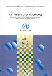 Loi type sur la Concurrence: Éléments éventuels à incorporer dans les articles d'une Loi sur la concurrence, commentaires et formules différentes relevées dans des législations Existantes