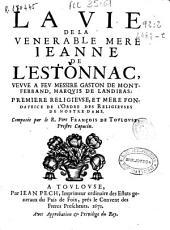 La vie de la venerable mere Ieanne de L'Estonnac, vevve a fev messire gaston de Montferrand ...
