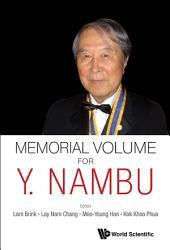 Memorial Volume for Y. Nambu