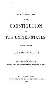 A Brief Exposition of the Constitution of the United States: For the Use of Common Schools