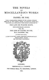 The Life of Daniel de Foe. By George Chalmers. To which are Added, a List of de Foe's Works, Arranged Chronologically. An Appeal to Honour and Justice. A Seasonable Warning and Caution ...: 20