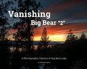 Vanishing Big Bear-2