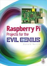 Raspberry Pi Projects for the Evil Genius PDF