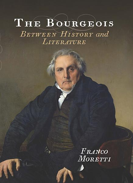 Download The Bourgeois  Between History and Literature Book