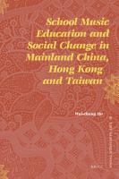 School Music Education and Social Change in Mainland China  Hong Kong and Taiwan PDF