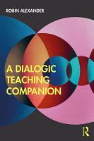 A Dialogic Teaching Companion PDF