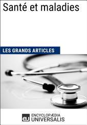 Santé et maladies: Les Grands Articles d'Universalis