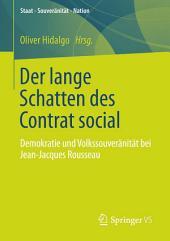 Der lange Schatten des Contrat social: Demokratie und Volkssouveränität bei Jean-Jacques Rousseau