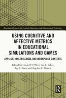 Using Cognitive and Affective Metrics in Educational Simulations and Games PDF