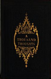 A thousand golden thoughts; or Axioms for every day, by the author of 'Language of the eye'.