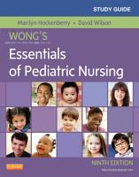 Study Guide For Wong S Essentials Of Pediatric Nursing E Book