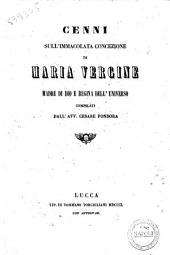 Cenni sull'Immacolata Concezione di Maria Vergine madre di Dio e regina dell'universo compilati dall'avv. Cesare Fondora