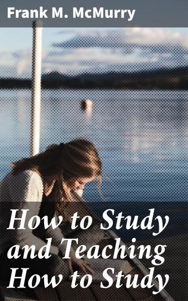 Download How to Study and Teaching How to Study Book
