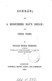 Zohráb; or, A midsummer day's dream: and other poems
